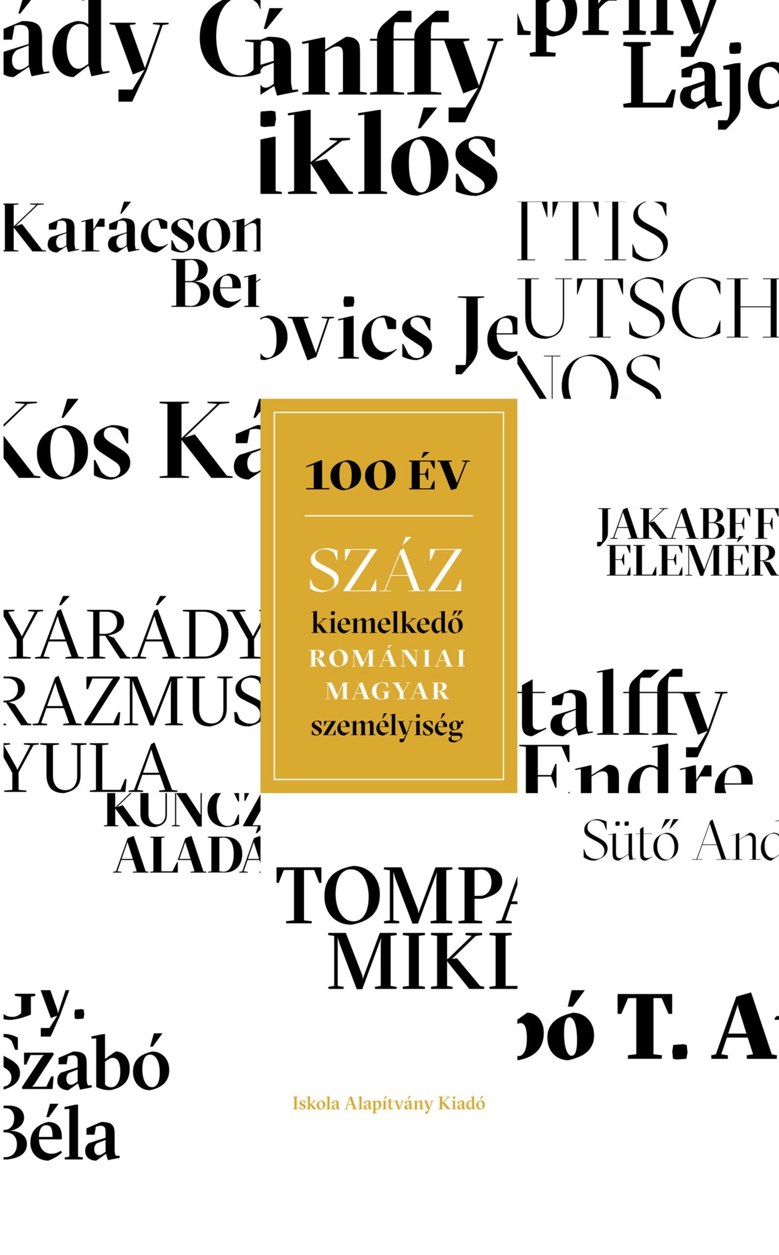 100 év – száz kiemelkedő romániai magyar személyiség