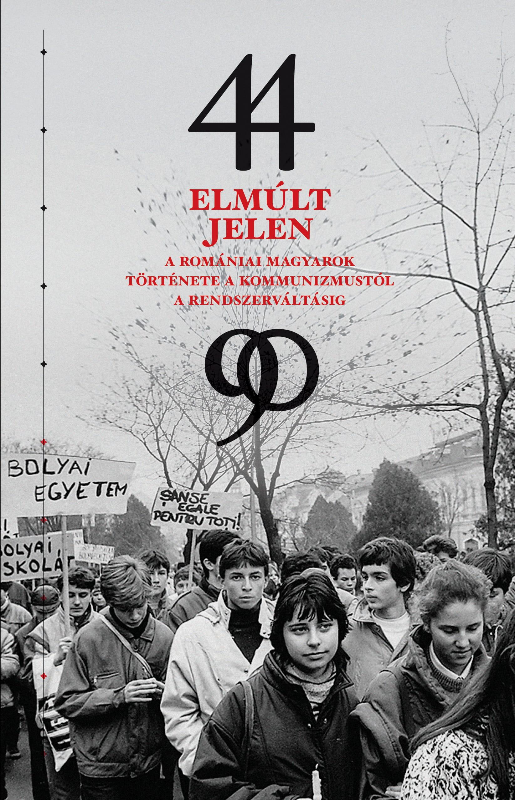 Elmúlt jelen – A romániai magyarok története a kommunizmustól a rendszerváltásig